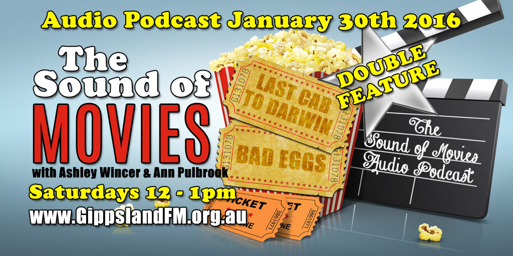 Sound of Movies – Last Cab to Darwin and Bad Eggs
